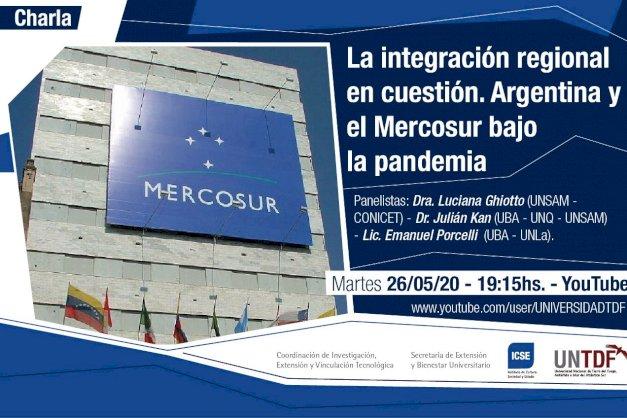 """Charla virtual """"La integración regional en cuestión. Argentina y el Mercosur bajo la pandemia"""""""