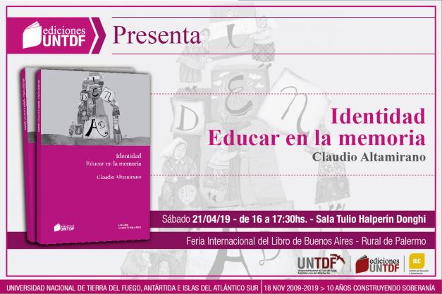 """Ediciones UNTDF presenta """"Identidad. Educar en la memoria"""" de Claudio Altamirano"""